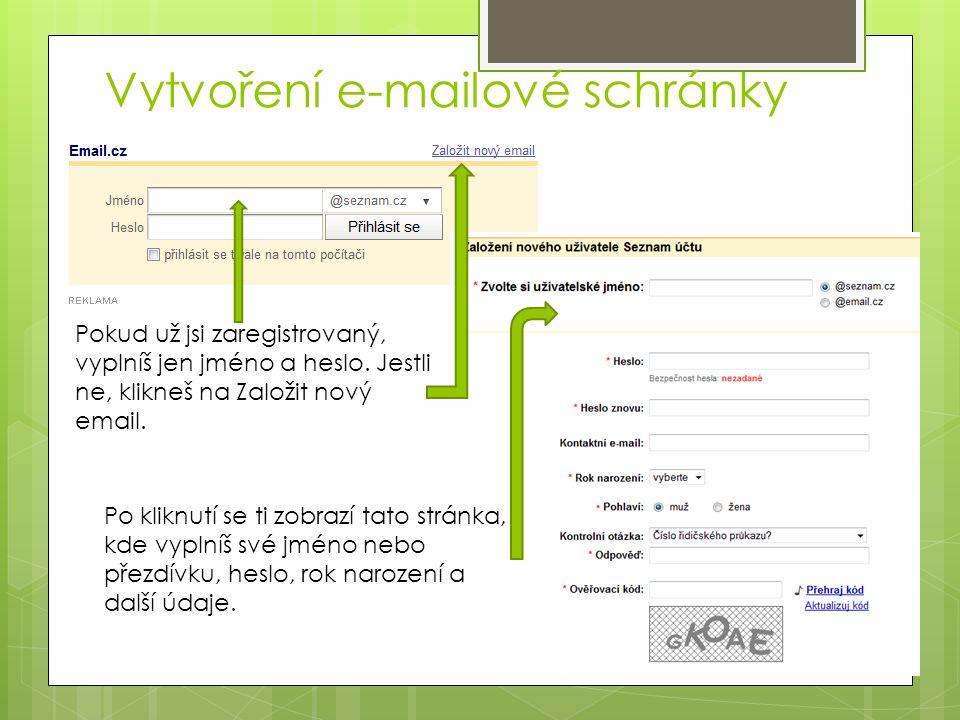Vytvoření e-mailové schránky Pokud už jsi zaregistrovaný, vyplníš jen jméno a heslo. Jestli ne, klikneš na Založit nový email. Po kliknutí se ti zobra