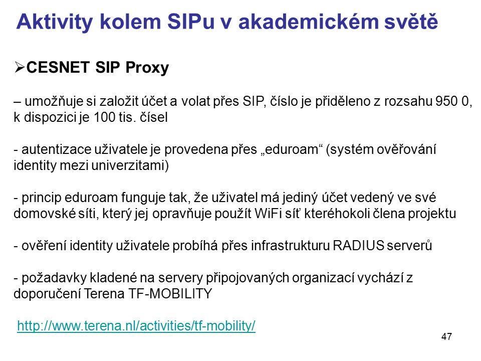 47 Aktivity kolem SIPu v akademickém světě  CESNET SIP Proxy – umožňuje si založit účet a volat přes SIP, číslo je přiděleno z rozsahu 950 0, k dispo
