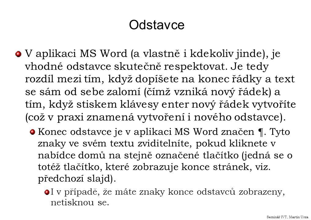 Odstavce V aplikaci MS Word (a vlastně i kdekoliv jinde), je vhodné odstavce skutečně respektovat. Je tedy rozdíl mezi tím, když dopíšete na konec řád