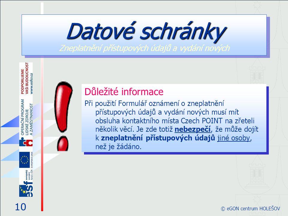 Důležité informace Při použití Formulář oznámení o zneplatnění přístupových údajů a vydání nových musí mít obsluha kontaktního místa Czech POINT na zř