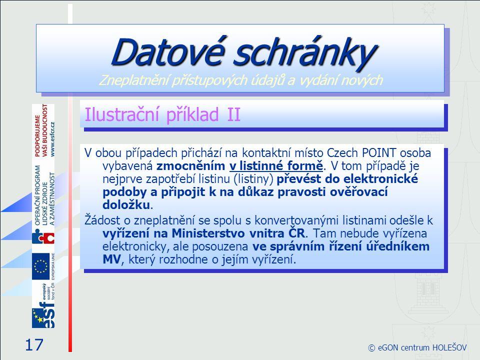 V obou případech přichází na kontaktní místo Czech POINT osoba vybavená zmocněním v listinné formě. V tom případě je nejprve zapotřebí listinu (listin