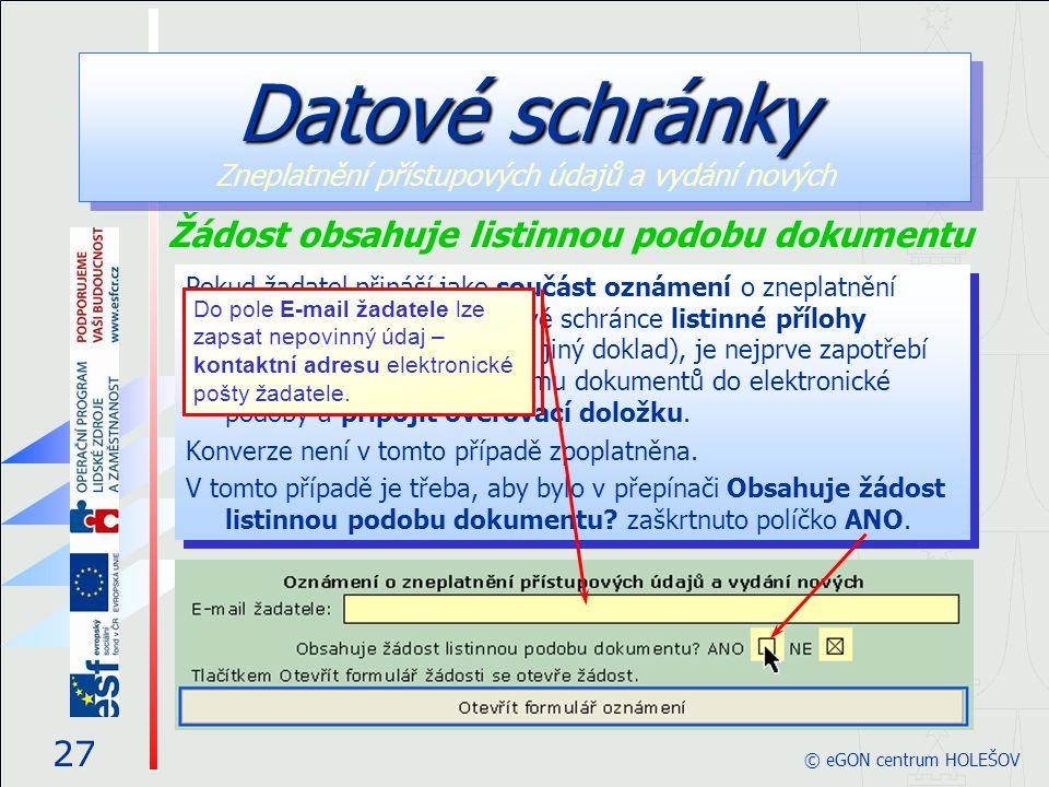 Pokud žadatel přináší jako součást oznámení o zneplatnění přístupových údajů k datové schránce listinné přílohy (například plnou moc nebo jiný doklad)
