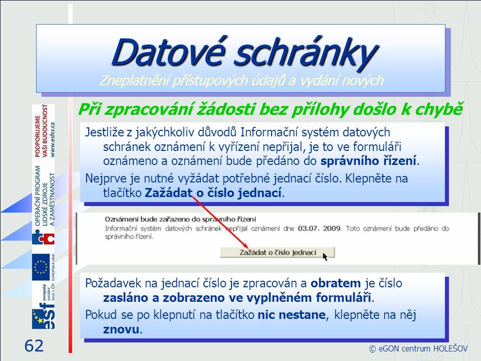 Jestliže z jakýchkoliv důvodů Informační systém datových schránek oznámení k vyřízení nepřijal, je to ve formuláři oznámeno a oznámení bude předáno do