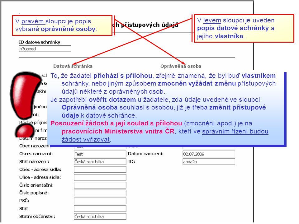 V levém sloupci je uveden popis datové schránky a jejího vlastníka. V pravém sloupci je popis vybrané oprávněné osoby. To, že žadatel přichází s přílo