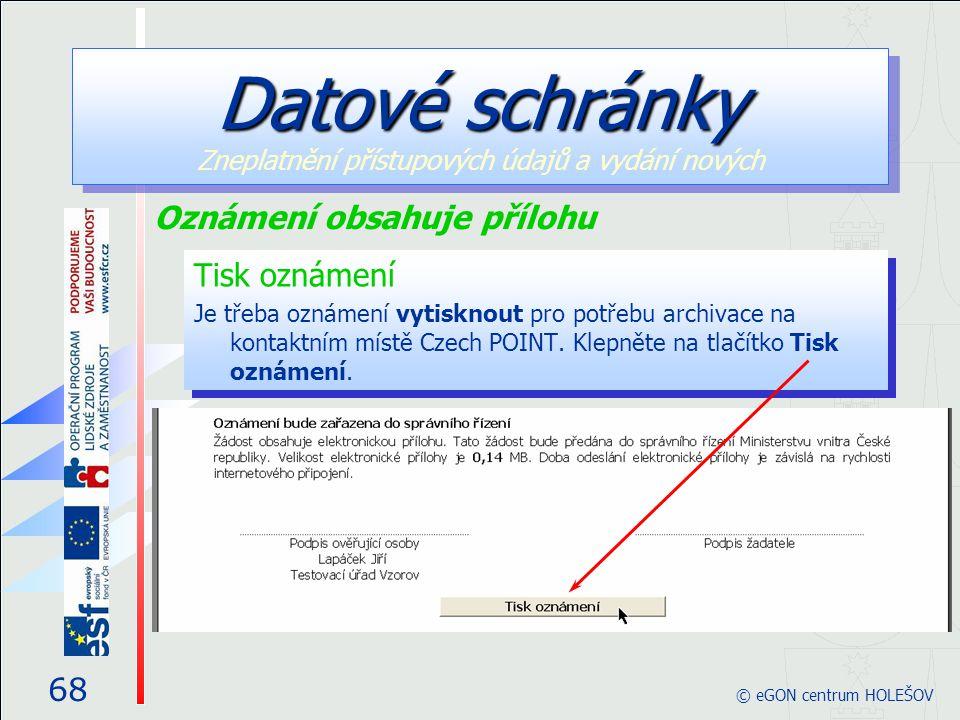Tisk oznámení Je třeba oznámení vytisknout pro potřebu archivace na kontaktním místě Czech POINT. Klepněte na tlačítko Tisk oznámení. Tisk oznámení Je