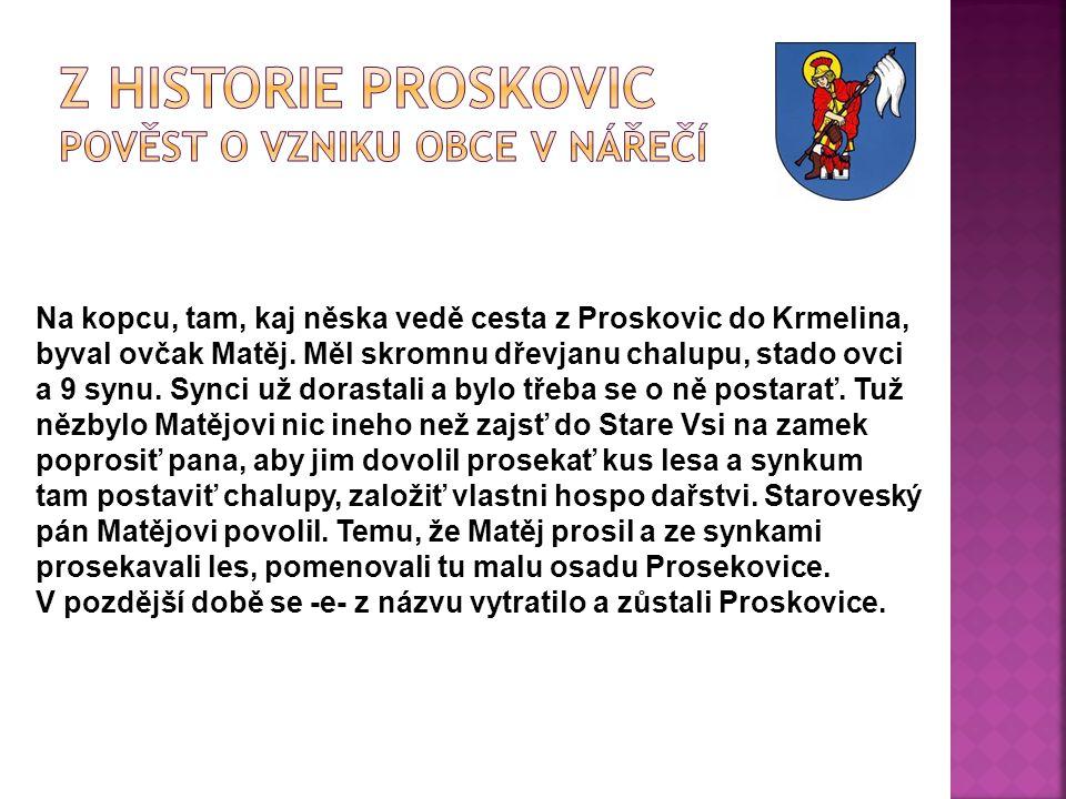  Proskovický mlýn obecní úřad sokolovna ZŠ a MŠ kostel pošta kaplička sv.Marie knihovna hřiště koupaliště