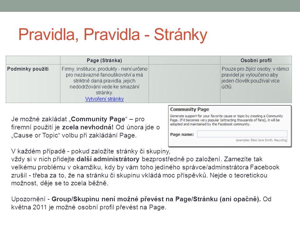 """Pravidla, Pravidla - Stránky Je možné zakládat """"Community Page"""" – pro firemní použití je zcela nevhodná! Od února jde o """"Cause or Topic"""" volbu při zak"""