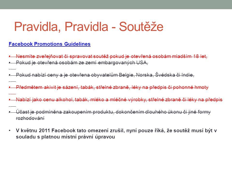 Pravidla, Pravidla - Soutěže Facebook Promotions Guidelines Nesmíte zveřejňovat či spravovat soutěž pokud je otevřená osobám mladším 18 let, Pokud je