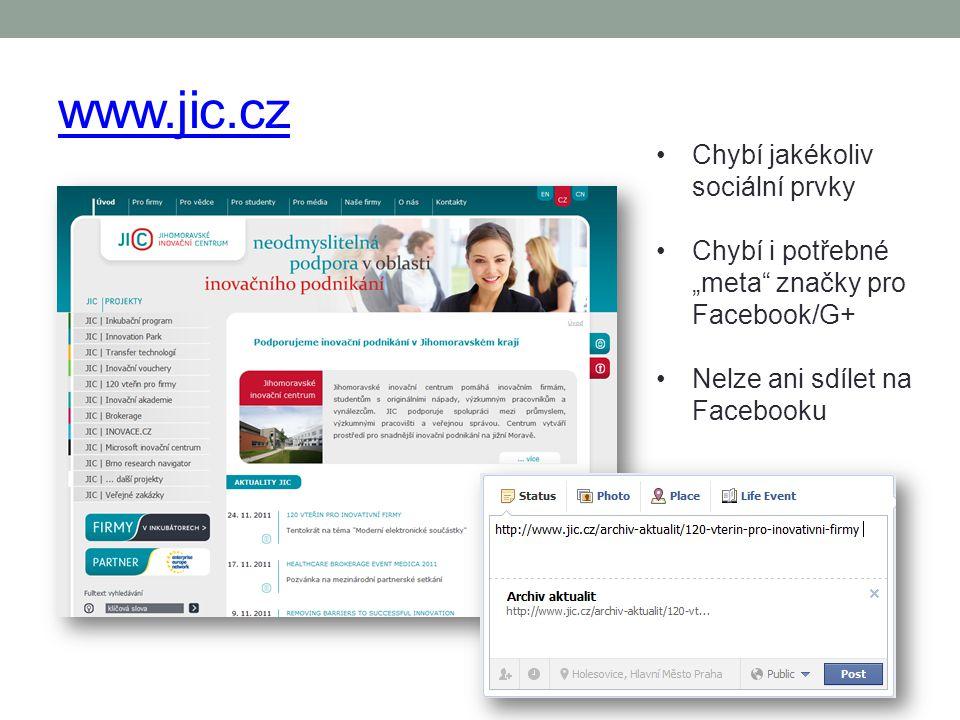 """www.jic.cz Chybí jakékoliv sociální prvky Chybí i potřebné """"meta"""" značky pro Facebook/G+ Nelze ani sdílet na Facebooku"""