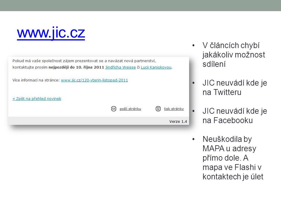 www.jic.cz V článcích chybí jakákoliv možnost sdílení JIC neuvádí kde je na Twitteru JIC neuvádí kde je na Facebooku Neuškodila by MAPA u adresy přímo
