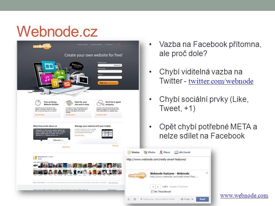 Webnode.cz www.webnode.com Vazba na Facebook přítomna, ale proč dole? Chybí viditelná vazba na Twitter - twitter.com/webnode twitter.com/webnode Chybí
