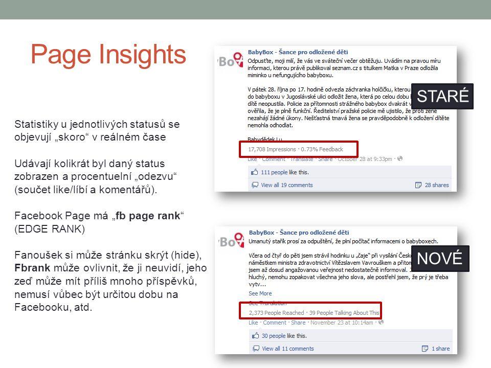"""Page Insights Statistiky u jednotlivých statusů se objevují """"skoro"""" v reálném čase Udávají kolikrát byl daný status zobrazen a procentuelní """"odezvu"""" ("""