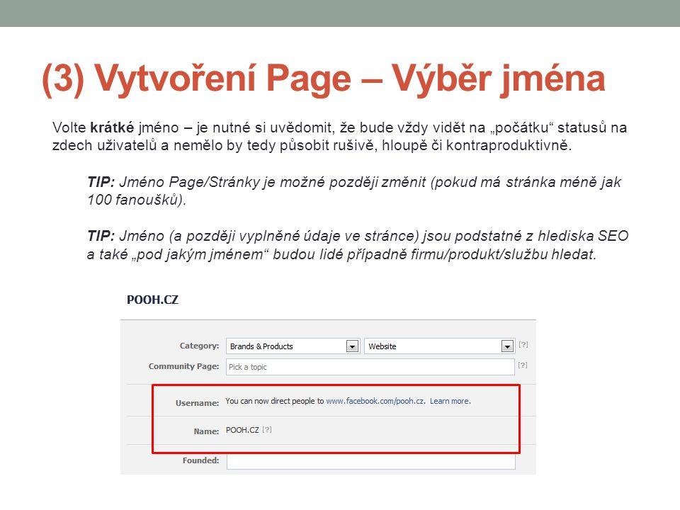 """(3) Vytvoření Page – Výběr jména Volte krátké jméno – je nutné si uvědomit, že bude vždy vidět na """"počátku"""" statusů na zdech uživatelů a nemělo by ted"""
