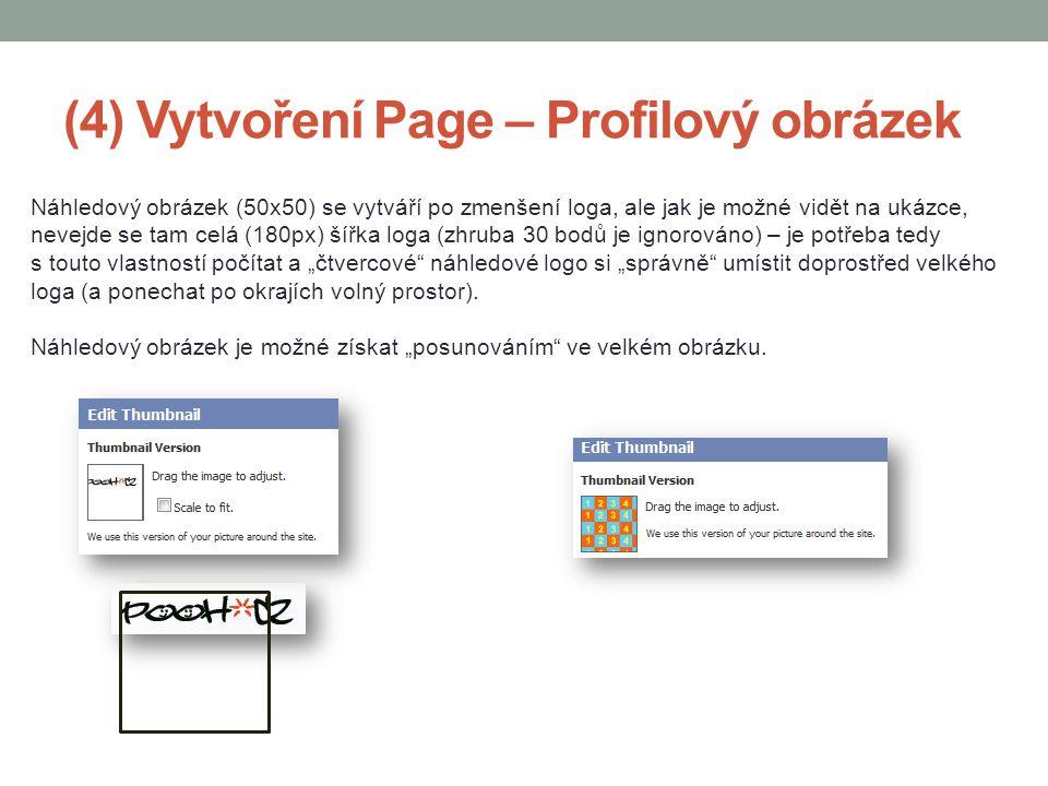 (4) Vytvoření Page – Profilový obrázek Náhledový obrázek (50x50) se vytváří po zmenšení loga, ale jak je možné vidět na ukázce, nevejde se tam celá (1