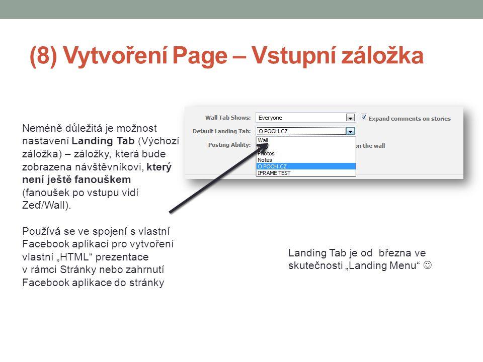 (8) Vytvoření Page – Vstupní záložka Neméně důležitá je možnost nastavení Landing Tab (Výchozí záložka) – záložky, která bude zobrazena návštěvníkovi,