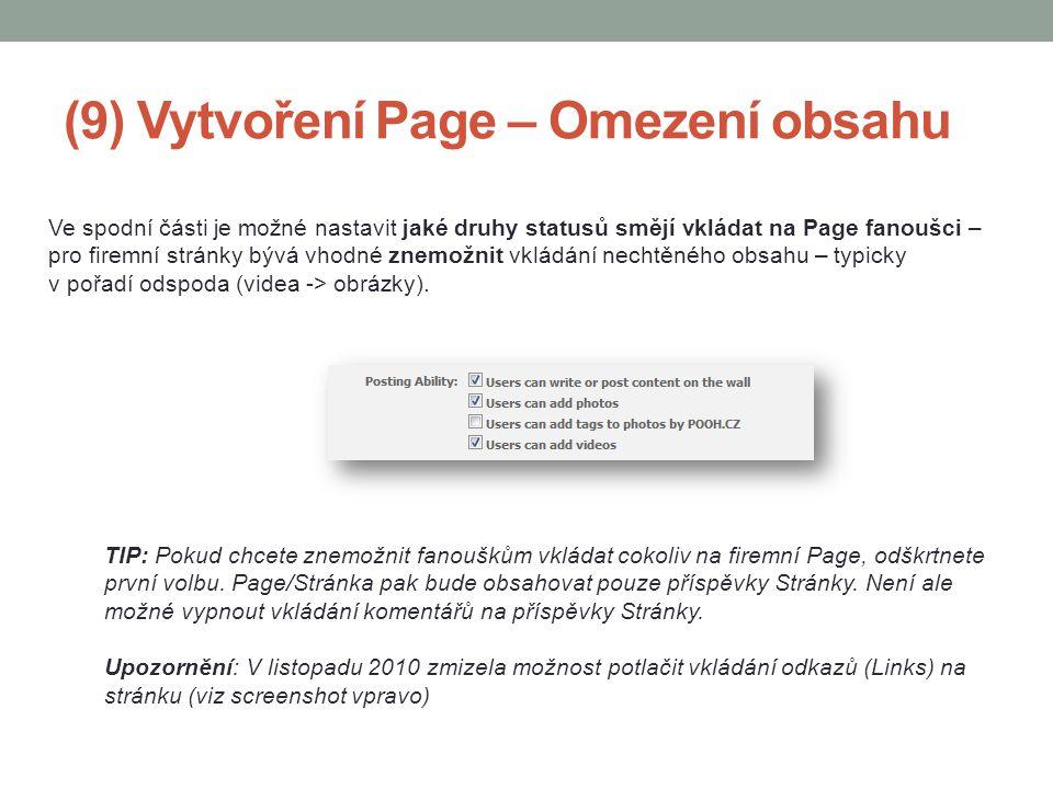 (9) Vytvoření Page – Omezení obsahu Ve spodní části je možné nastavit jaké druhy statusů smějí vkládat na Page fanoušci – pro firemní stránky bývá vho
