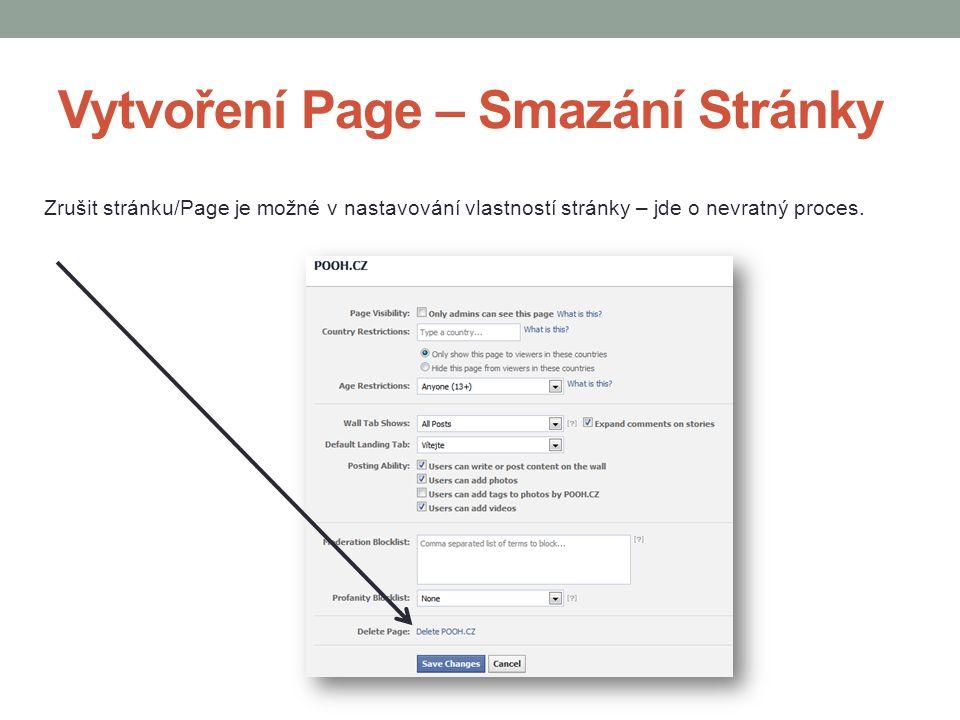 Vytvoření Page – Smazání Stránky Zrušit stránku/Page je možné v nastavování vlastností stránky – jde o nevratný proces.