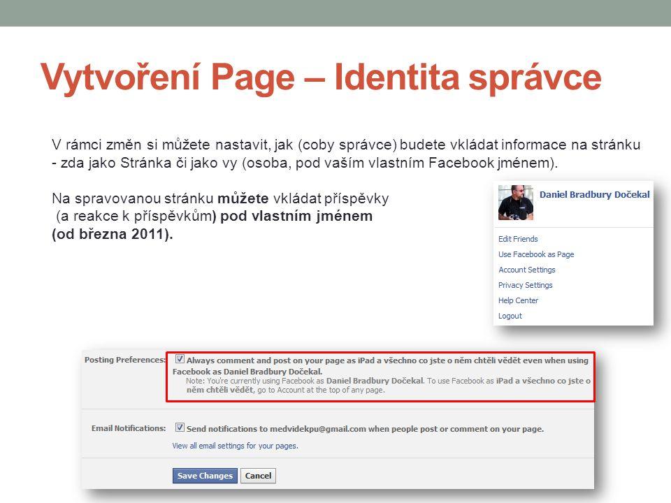 Vytvoření Page – Identita správce V rámci změn si můžete nastavit, jak (coby správce) budete vkládat informace na stránku - zda jako Stránka či jako v