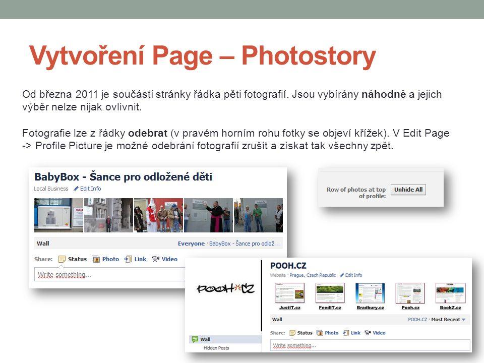 Vytvoření Page – Photostory Od března 2011 je součástí stránky řádka pěti fotografií. Jsou vybírány náhodně a jejich výběr nelze nijak ovlivnit. Fotog