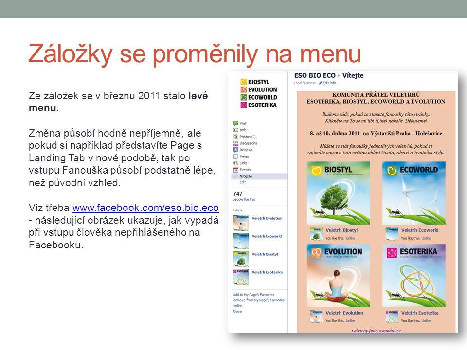 Záložky se proměnily na menu Ze záložek se v březnu 2011 stalo levé menu. Změna působí hodně nepříjemně, ale pokud si například představíte Page s Lan