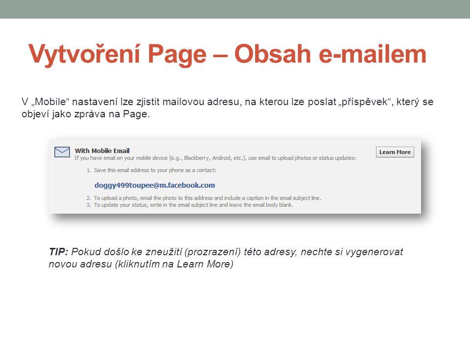 """Vytvoření Page – Obsah e-mailem V """"Mobile"""" nastavení lze zjistit mailovou adresu, na kterou lze poslat """"příspěvek"""", který se objeví jako zpráva na Pag"""