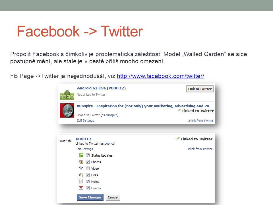 """Facebook -> Twitter Propojit Facebook s čímkoliv je problematická záležitost. Model """"Walled Garden"""" se sice postupně mění, ale stále je v cestě příliš"""