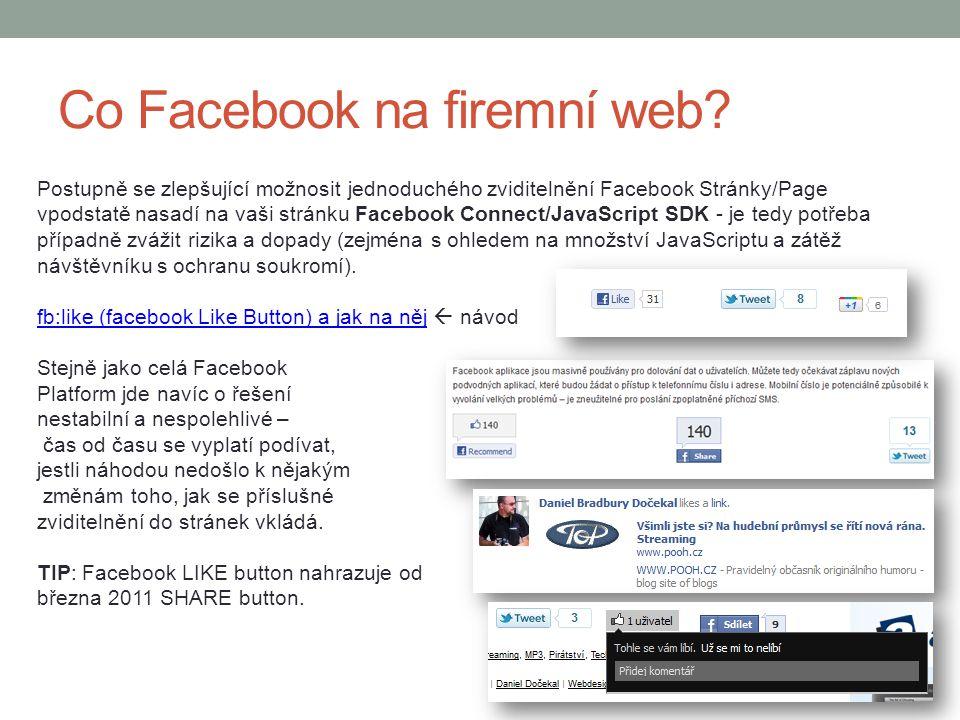 Co Facebook na firemní web? Postupně se zlepšující možnosit jednoduchého zviditelnění Facebook Stránky/Page vpodstatě nasadí na vaši stránku Facebook