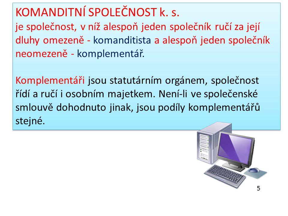 KOMANDITNÍ SPOLEČNOST k. s.
