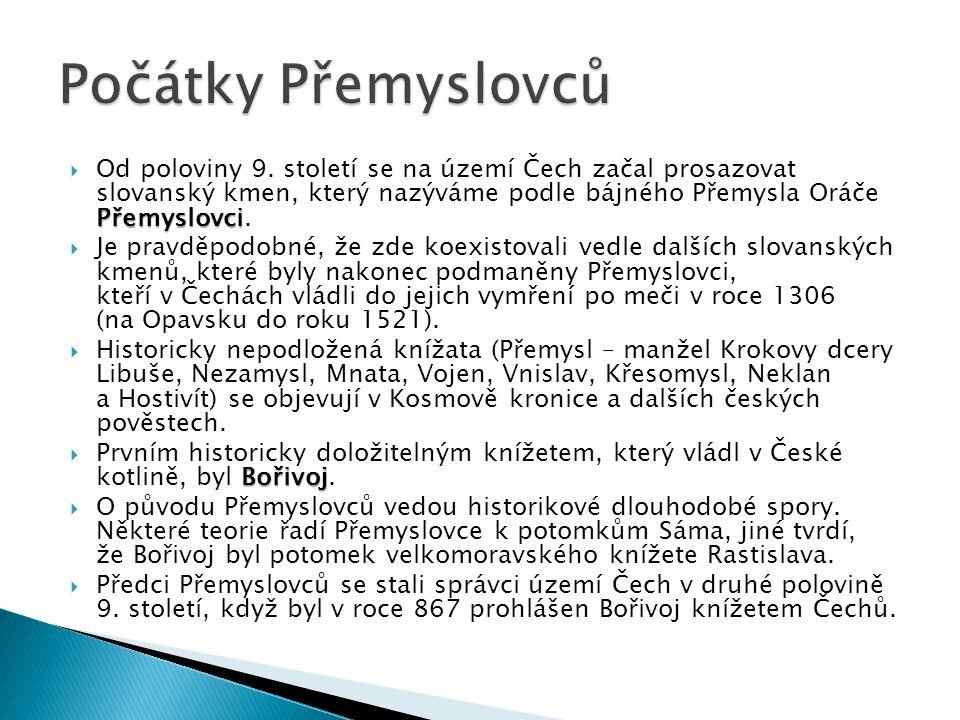 Přemyslovci  Od poloviny 9. století se na území Čech začal prosazovat slovanský kmen, který nazýváme podle bájného Přemysla Oráče Přemyslovci.  Je p