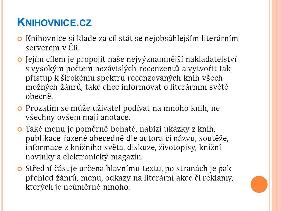 K NIHOVNICE. CZ Knihovnice si klade za cíl stát se nejobsáhlejším literárním serverem v ČR. Jejím cílem je propojit naše nejvýznamnější nakladatelství