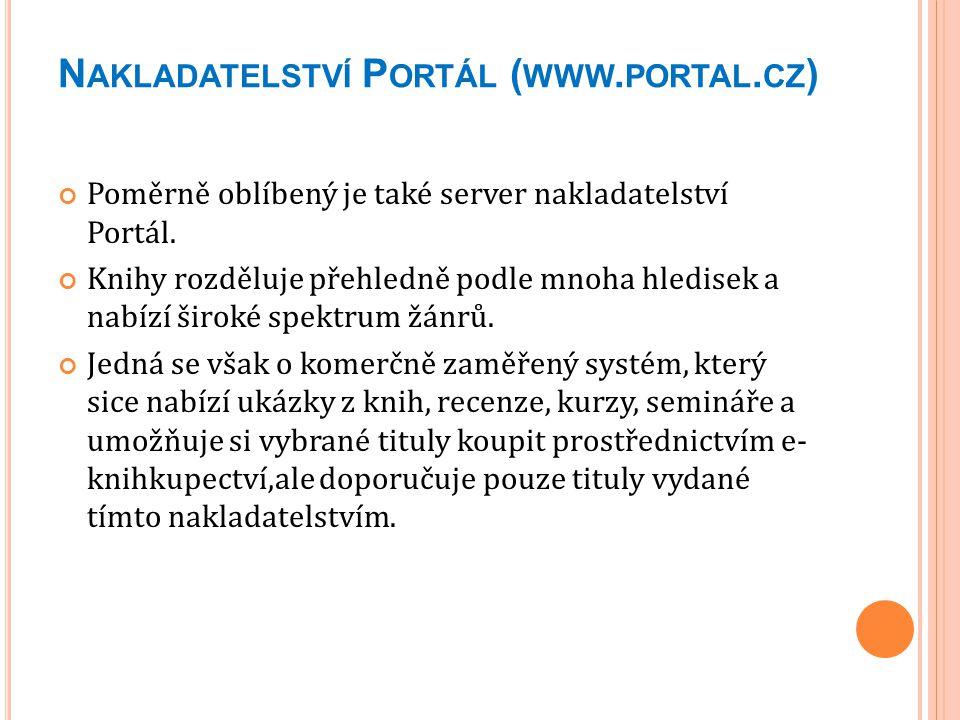 N AKLADATELSTVÍ P ORTÁL ( WWW. PORTAL. CZ ) Poměrně oblíbený je také server nakladatelství Portál. Knihy rozděluje přehledně podle mnoha hledisek a na