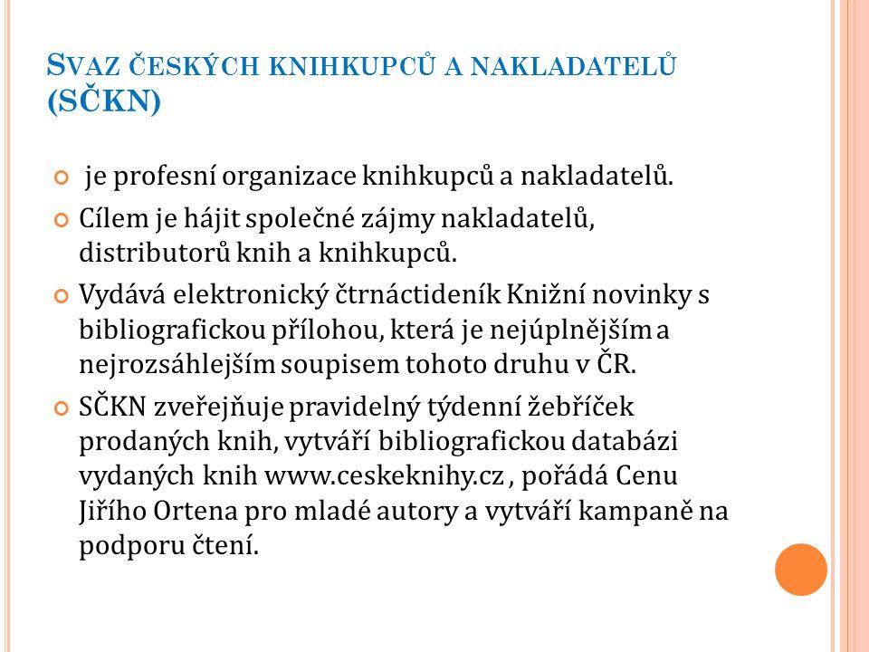 S VAZ ČESKÝCH KNIHKUPCŮ A NAKLADATELŮ (SČKN) je profesní organizace knihkupců a nakladatelů. Cílem je hájit společné zájmy nakladatelů, distributorů k