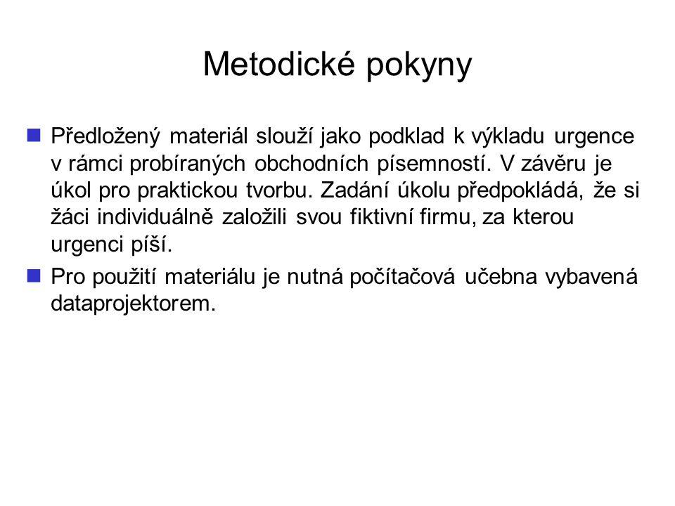 Metodické pokyny Předložený materiál slouží jako podklad k výkladu urgence v rámci probíraných obchodních písemností.
