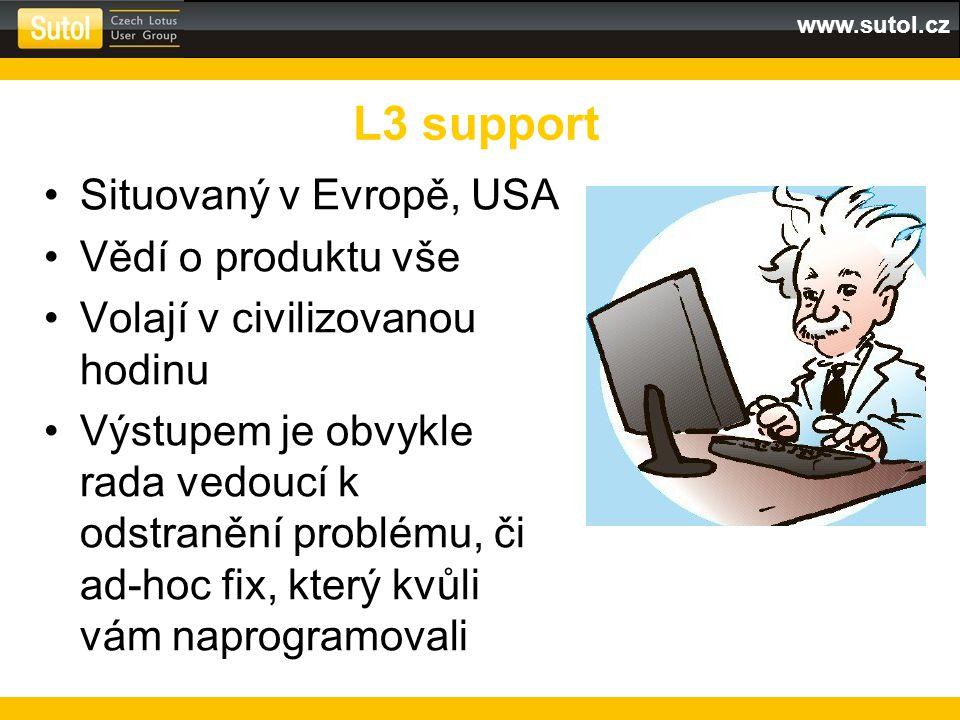 www.sutol.cz Situovaný v Evropě, USA Vědí o produktu vše Volají v civilizovanou hodinu Výstupem je obvykle rada vedoucí k odstranění problému, či ad-h