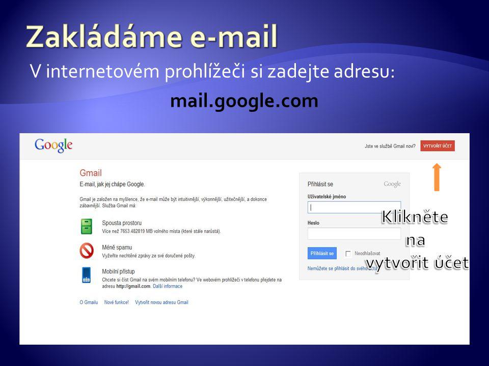 V internetovém prohlížeči si zadejte adresu: mail.google.com