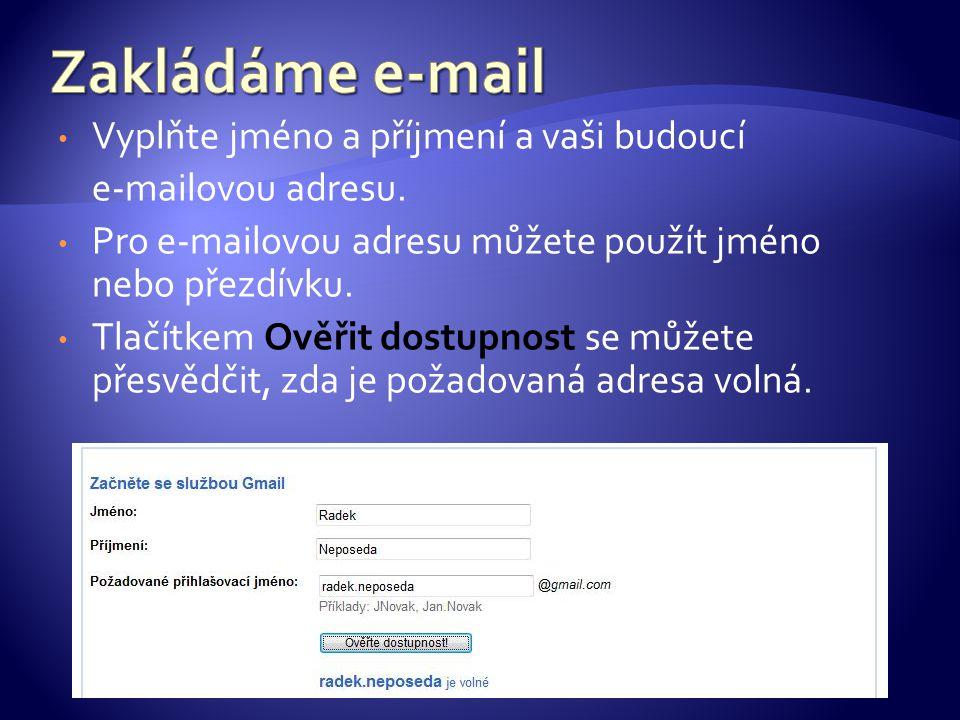 Vyplňte jméno a příjmení a vaši budoucí e-mailovou adresu.