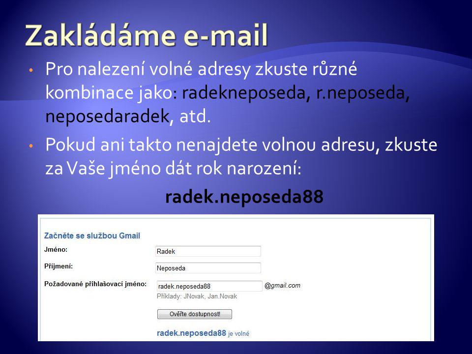 Pro nalezení volné adresy zkuste různé kombinace jako: radekneposeda, r.neposeda, neposedaradek, atd.