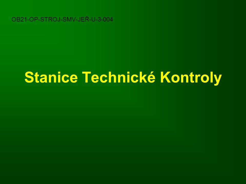 Stanice Technické Kontroly OB21-OP-STROJ-SMV-JEŘ-U-3-004