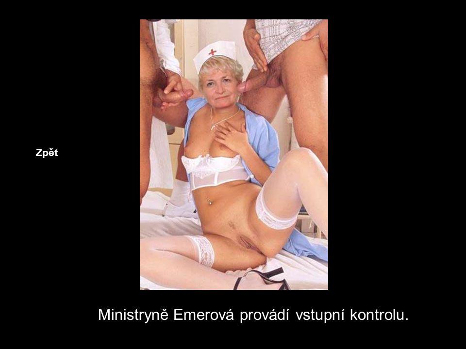 Zpět Ministryně Emerová provádí vstupní kontrolu.