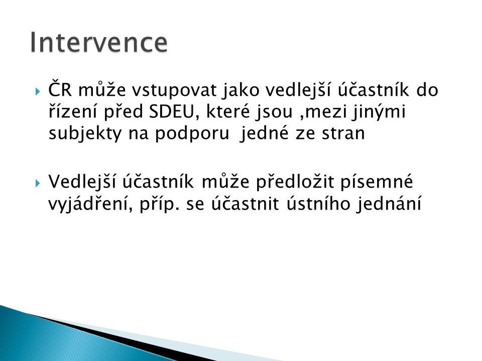  ČR může vstupovat jako vedlejší účastník do řízení před SDEU, které jsou,mezi jinými subjekty na podporu jedné ze stran  Vedlejší účastník může pře
