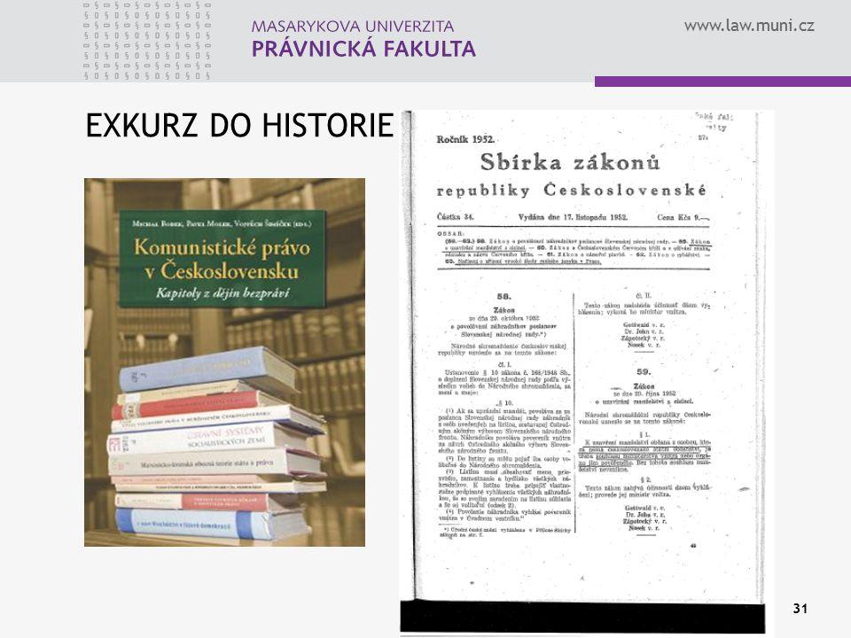 www.law.muni.cz 31 EXKURZ DO HISTORIE