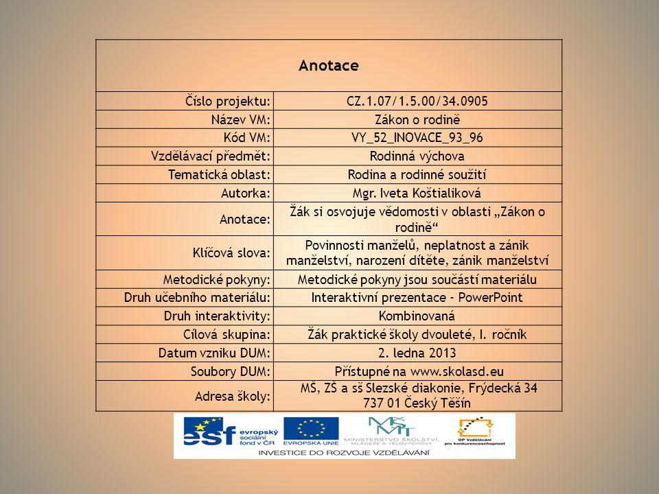 ZÁKON O RODINĚ NAHRAZEN PRÁVNÍM PŘEDPISEM č. 89/2012 SB. (Občanský zákoník). Účinnost od 1..1.2014