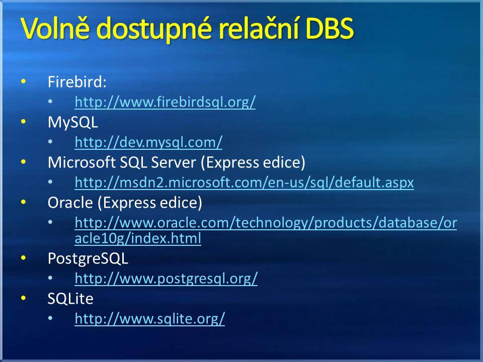 Firebird: http://www.firebirdsql.org/ MySQL http://dev.mysql.com/ Microsoft SQL Server (Express edice) http://msdn2.microsoft.com/en-us/sql/default.as