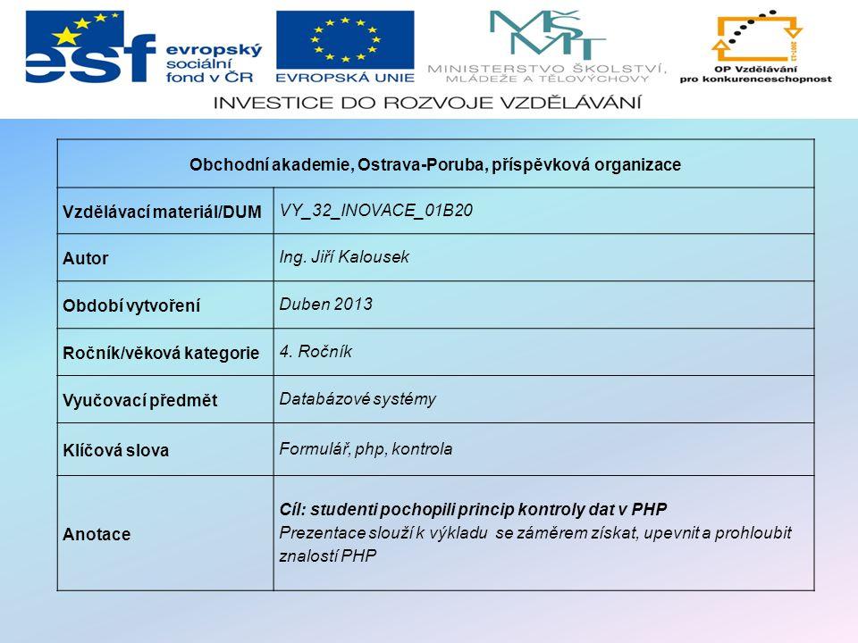 Obchodní akademie, Ostrava-Poruba, příspěvková organizace Vzdělávací materiál/DUM VY_32_INOVACE_01B20 Autor Ing.