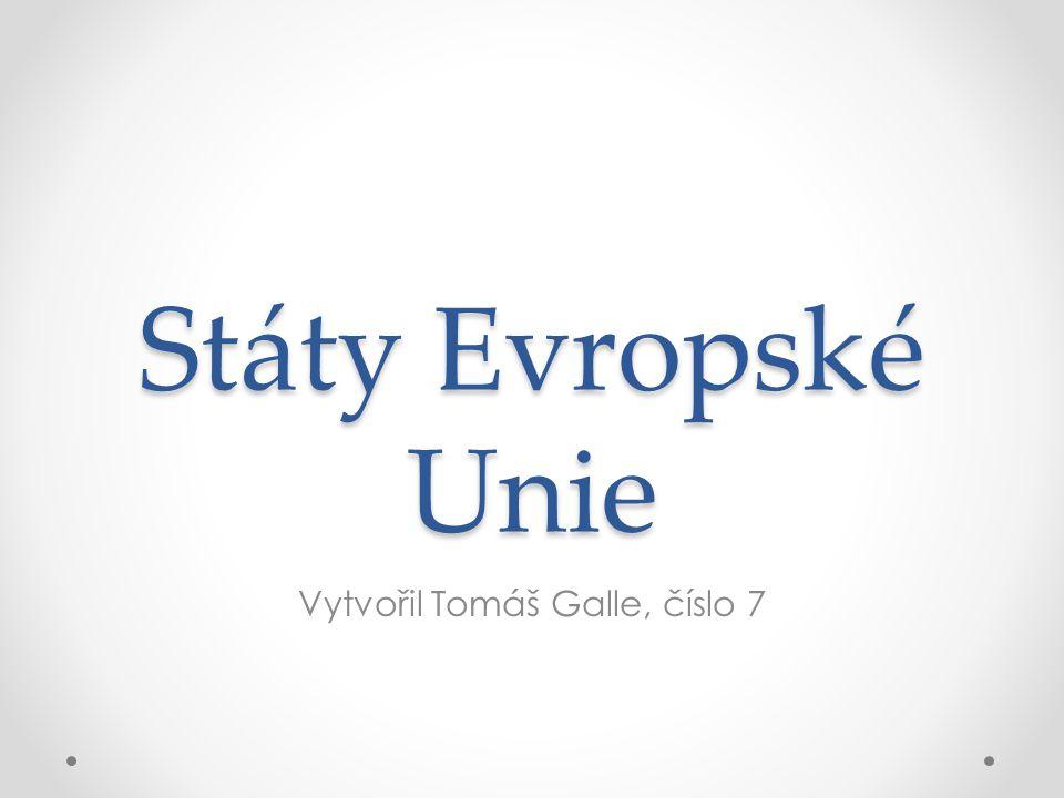 Státy Evropské Unie Vytvořil Tomáš Galle, číslo 7