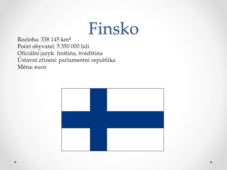 Finsko Rozloha: 338 145 km² Počet obyvatel: 5 350 000 lidí Oficiální jazyk: finština, švédština Ústavní zřízení: parlamentní republika Měna: euro