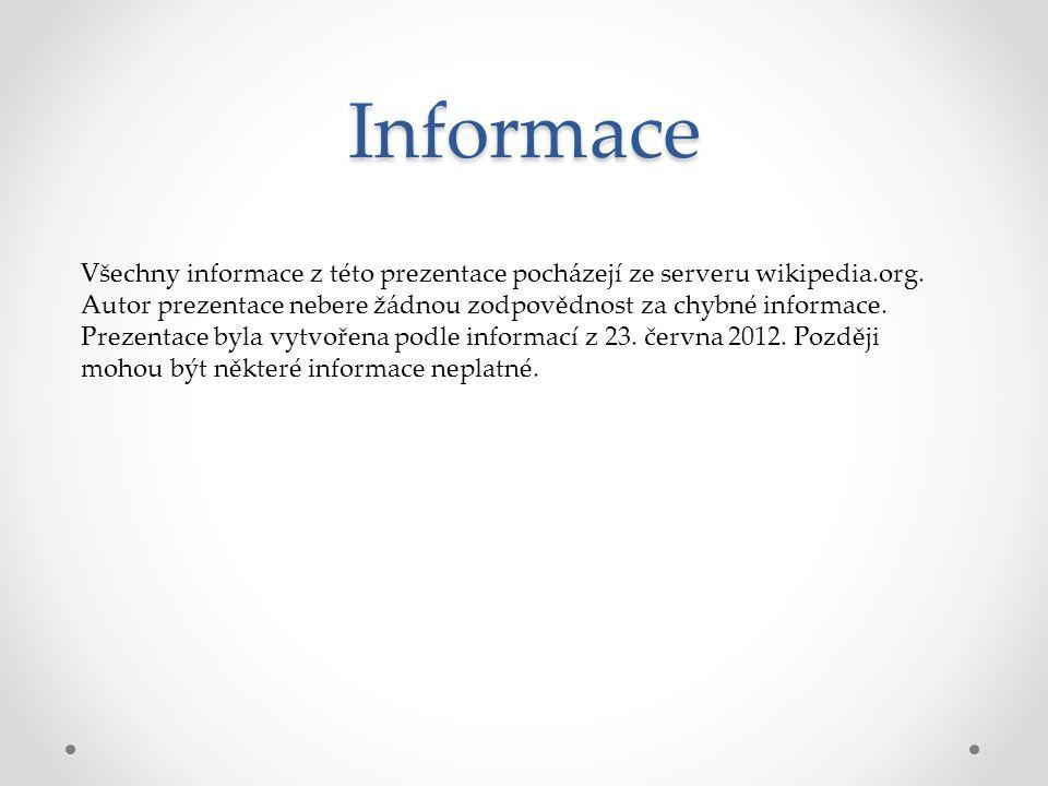 Informace Všechny informace z této prezentace pocházejí ze serveru wikipedia.org. Autor prezentace nebere žádnou zodpovědnost za chybné informace. Pre