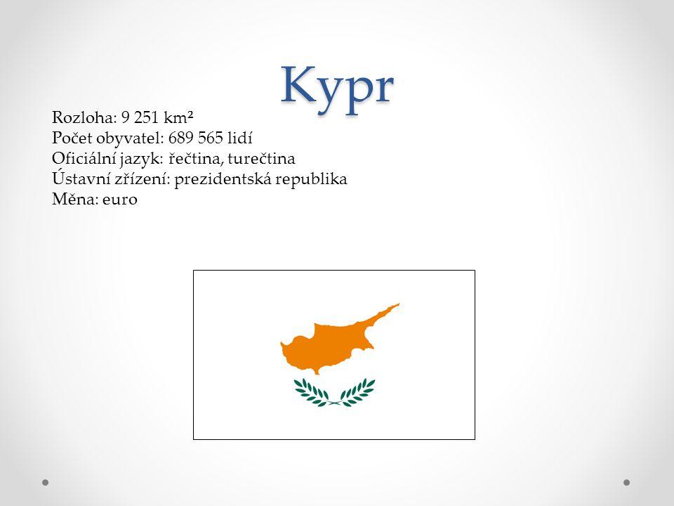 Kypr Rozloha: 9 251 km² Počet obyvatel: 689 565 lidí Oficiální jazyk: řečtina, turečtina Ústavní zřízení: prezidentská republika Měna: euro