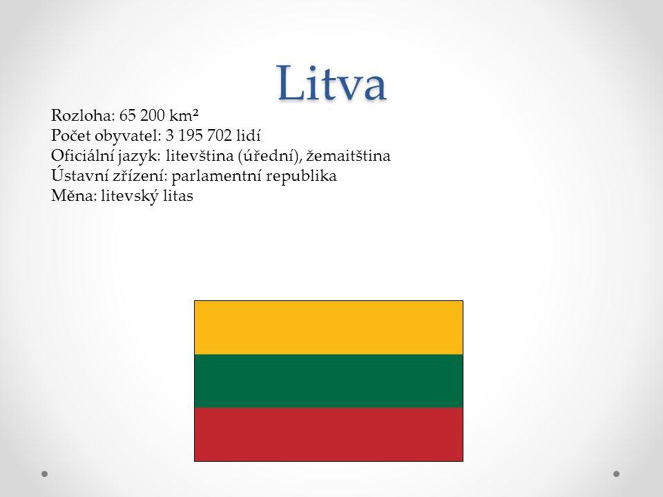 Litva Rozloha: 65 200 km² Počet obyvatel: 3 195 702 lidí Oficiální jazyk: litevština (úřední), žemaitština Ústavní zřízení: parlamentní republika Měna