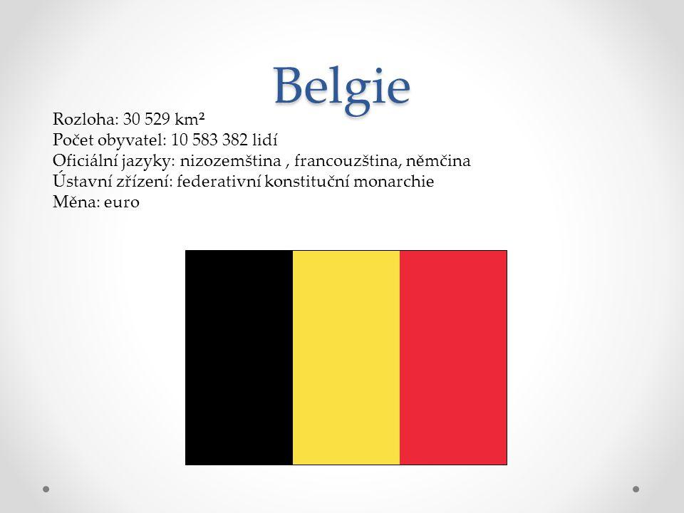 Belgie Rozloha: 30 529 km² Počet obyvatel: 10 583 382 lidí Oficiální jazyky: nizozemština, francouzština, němčina Ústavní zřízení: federativní konstit